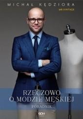 Okładka książki Rzeczowo o modzie męskiej Michał Kędziora