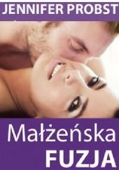 Okładka książki Małżeńska fuzja Jennifer Probst