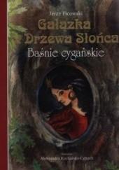 Okładka książki Gałązka z Drzewa Słońca. Baśnie cygańskie Jerzy Ficowski