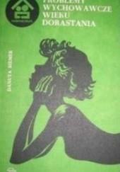 Okładka książki Problemy wychowawcze wieku dorastania Danuta Siemek