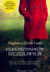 Okładka książki Kilka przypadków szczęśliwych Magdalena Zimny-Louis