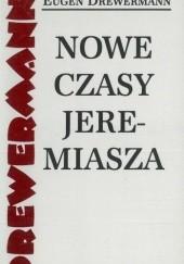 Okładka książki Nowe czasy Jeremiasza: Eugen Drewermann  w rozmowie z Felizitas von Schönborn Eugen Drewermann
