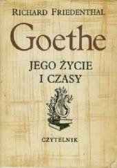 Okładka książki Goethe - jego życie i czasy Richard Friedenthal