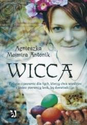 Okładka książki Wicca – religia czarownic Agnieszka Mojmira Antonik