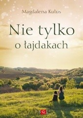 Okładka książki Nie tylko o łajdakach Magdalena Kulus