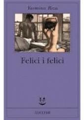 Okładka książki Felici i felici Yasmina Reza
