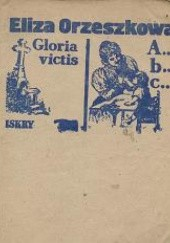 Okładka książki Gloria victis. A...B...C... Eliza Orzeszkowa