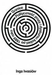 Okładka książki Granice. Polityczność prozy i dyskursu kobiet po 1989 roku Inga Iwasiów
