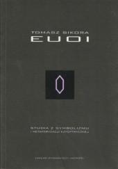 Okładka książki EUOI. Studia z symbolizmu i metaforyzacji katoptrycznej Tomasz Sikora