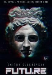 Okładka książki Futu.re Dmitry Glukhovsky