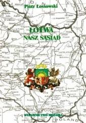 Okładka książki Łotwa – nasz sąsiad, Stosunki polsko-łotewskie w latach 1918-1939 Piotr Łossowski