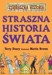 Okładka książki Straszna Historia Świata Terry Deary