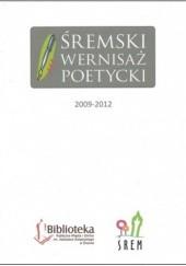 Okładka książki Śremski Wernisaż Poetycki 2009-2012 praca zbiorowa