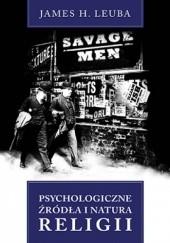 Okładka książki Psychologiczne źródła i natura religii James Henry Leuba