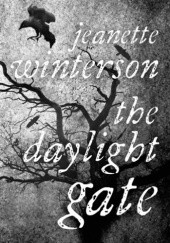 Okładka książki The Daylight Gate Jeanette Winterson