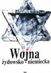 Okładka książki Wojna żydowsko-niemiecka. Polska prasa konspiracyjna 1943-1944 o powstaniu w getcie Warszawy Paweł Szapiro
