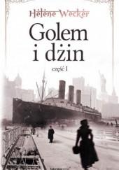 Okładka książki Golem i Dżin, część 1 Helene Wecker
