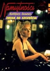 Okładka książki Droga do szczęścia Kathleen Downes