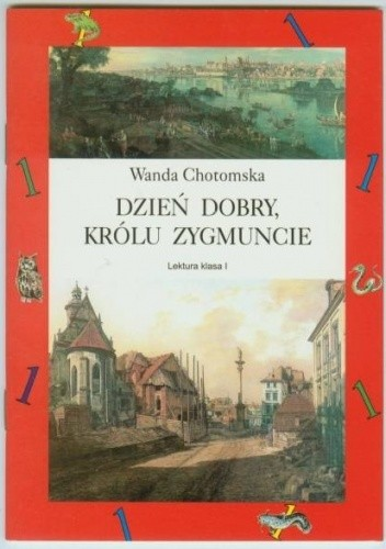 Dzień Dobry Królu Zygmuncie Wanda Chotomska 204351
