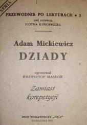 Okładka książki Adam Mickiewicz. Dziady Krzysztof Masłoń,Piotr Kuncewicz