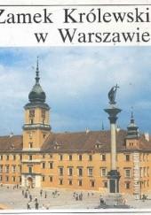 Okładka książki Zamek Królewski w Warszawie Aleksander Gieysztor,Jerzy Gutkowski,Bożenna Majewska-Maszkowska