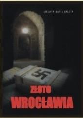 Okładka książki Złoto Wrocławia Jolanta Maria Kaleta