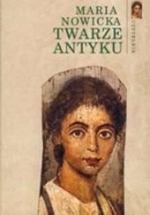 Okładka książki Twarze Antyku Maria Nowicka