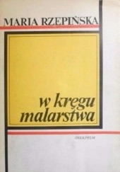Okładka książki W kręgu malarstwa Maria Rzepińska
