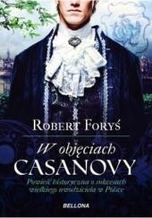 Okładka książki W objęciach Casanovy Robert Foryś