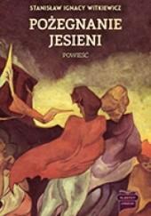 Okładka książki Pożegnanie jesieni Stanisław Ignacy Witkiewicz