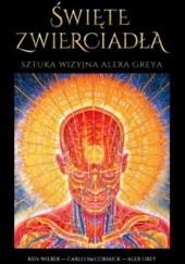 Okładka książki Święte zwierciadła. Sztuka wizyjna Alexa Greya Ken Wilber,Alex Grey,Carlo McCormick
