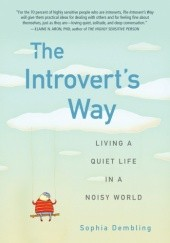 Okładka książki The Introverts Way: Living a Quiet Life in a Noisy World Sophia Dembling