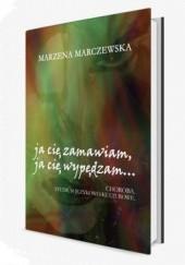 Okładka książki Ja cię zamawiam, ja cię wypędzam… Choroba. Studium językowo-kulturowe Marzena Marczewska