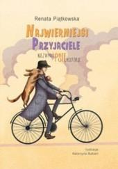 Okładka książki Najwierniejsi przyjaciele. Niezwykłe psie historie Renata Piątkowska