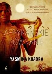 Okładka książki Afrykańskie równanie Yasmina Khadra