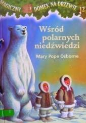 Okładka książki Wśród polarnych niedźwiedzi Mary Pope Osborne