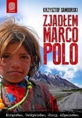 Okładka książki Zjadłem Marco Polo Krzysztof Samborski