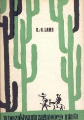 Okładka książki W poszukiwaniu Zaginionego Miasta Dana i Ginger Lamb