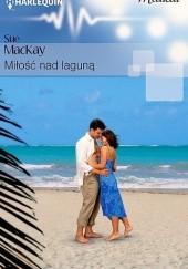 Okładka książki Miłość nad laguną Sue MacKay