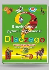 Okładka książki Encyklopedia pytań i odpowiedzi Dlaczego? Nowe zagadnienia Elżbieta Jarmołkiewicz