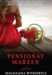 Okładka książki Pensjonat marzeń Magdalena Witkiewicz