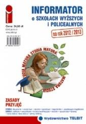 Okładka książki Informator o szkołach wyższych i policealnych 2012/2013 praca zbiorowa