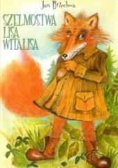 Okładka książki Szelmostwa Lisa Witalisa Jan Brzechwa
