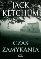 Okładka książki Czas zamykania Jack Ketchum