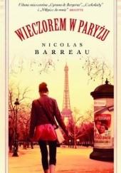 Okładka książki Wieczorem w Paryżu Nicolas Barreau