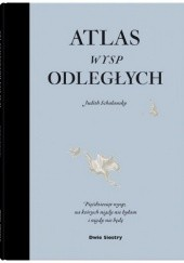 Okładka książki Atlas wysp odległych Judith Schalansky