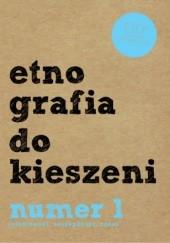 Okładka książki Etnografia do kieszeni. Numer 1 Monika Sznel,Paweł Jeleniewski,Dominik Szczepański