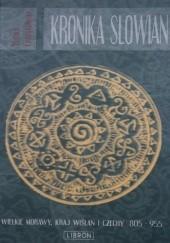 Okładka książki Kronika Słowian.Wielkie Morawy , Kraj Wiślan i Czechy 805 - 955 Witold Chrzanowski