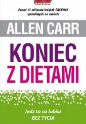 Okładka książki Koniec z dietami: jedz co lubisz bez tycia Allen Carr