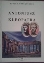 Okładka książki Antoniusz i Kleopatra Witold Chrzanowski